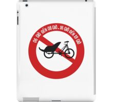 No Rickshaws Allowed, Traffic Sign, Vietnam iPad Case/Skin