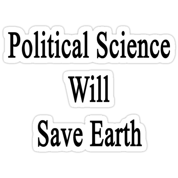Political Science Will Save Earth  by supernova23