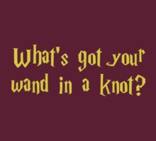 What's Got Your Wand In A Knot? (Harry Potter T Shirt) by Sauropod8