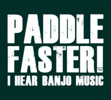 Paddle Faster I Hear Banjo Music by BrightDesign