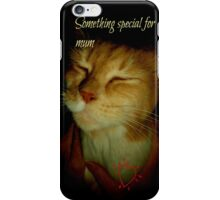 Something Special for mum iPhone Case/Skin