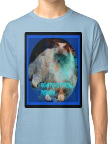 Something Special for mum Classic T-Shirt