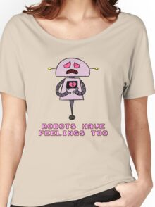 Robots Have Feelings Too Women's Relaxed Fit T-Shirt