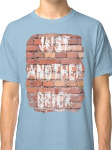 Just Another Brick Classic T-Shirt