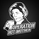 Operation Hotmother by SamHumer