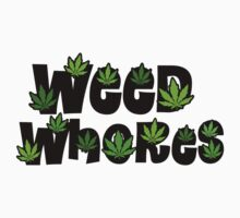 Weed Whores - Love the Leaf by lilpoisonberryy