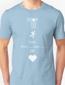 Stop in the Name of Love Unisex T-Shirt