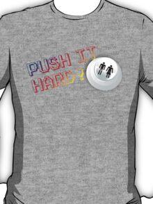 Push It Hard T-Shirt