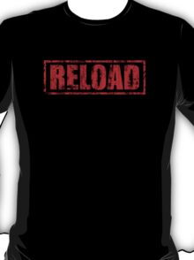 Reload! T-Shirt