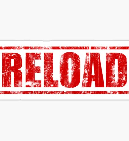 Reload! Sticker