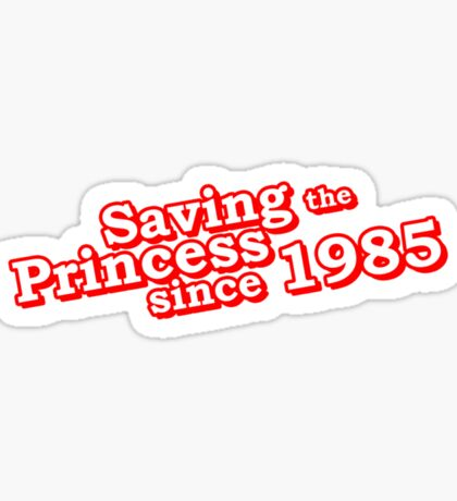 Saving The Princess Since 1985 Sticker