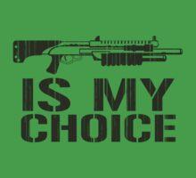 Shotgun is my choice by GeekGamer
