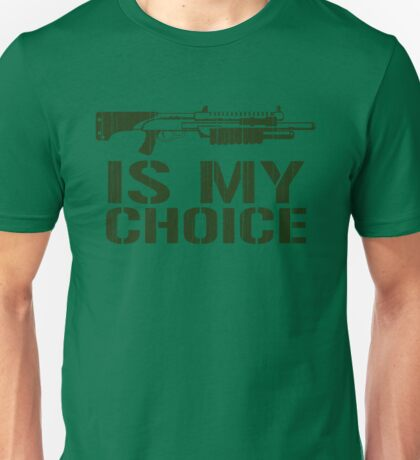 Shotgun is my choice Unisex T-Shirt