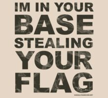In Your Base Stealing Your Flag by GeekGamer