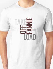 Take a load off Fannie Unisex T-Shirt