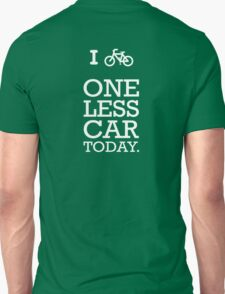 ONE LESS CAR  T-Shirt