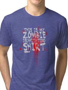 This is my zombie decapitating Shirt Tri-blend T-Shirt