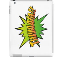 THWAAM!! iPad Case/Skin