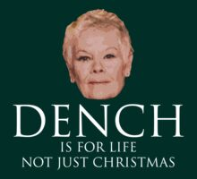 DENCH IS FOR LIFE by TheGrimHeapr