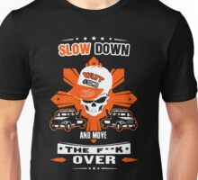 Slow Down Unisex T-Shirt