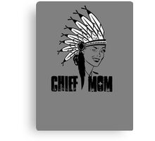Chief Mom  Canvas Print