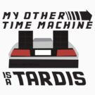 My Other Time Machine is a Tardis by JacobJ