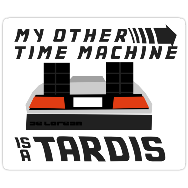 My Other Time Machine is a Tardis - Sticker by JacobJ