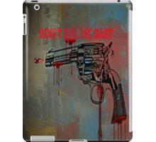 Don't kill my baby iPad Case/Skin