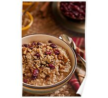 Oatmeal - Comfort food for breakfast Poster