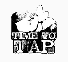 Time To Tap Unisex T-Shirt