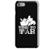 Time To Tap iPhone Case/Skin