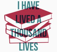 I have lived a thousand lives by jaelljaell