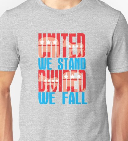 United We Stand Divided We Fall Unisex T-Shirt