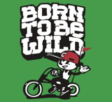 Born to be wild by best-designs