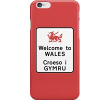 Welcome to Wales, Road Sign, UK iPhone Case/Skin