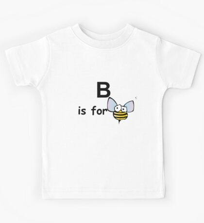 B is for .... Kids Tee