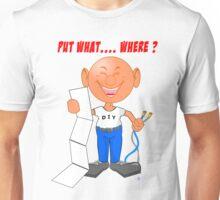 Put it Where? Funny Unisex T-Shirt