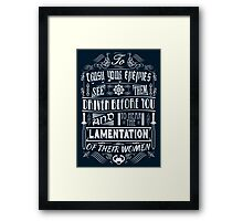 What is best in life... Framed Print