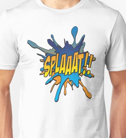 Splaaat! Unisex T-Shirt