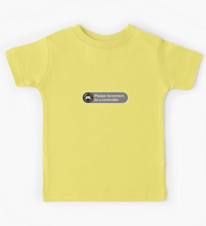 Please reconnect to controller Kids Tee