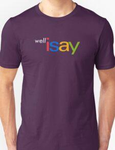 I Say - eBay Parody T-Shirt