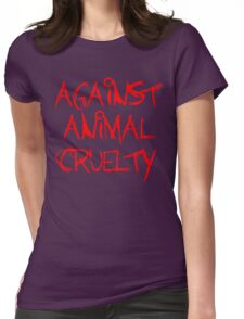 Against Animal Cruelty Womens Fitted T-Shirt