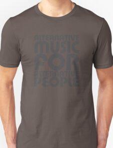 Alternative Music for Alternative People Unisex T-Shirt