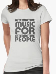 Alternative Music for Alternative People Womens Fitted T-Shirt