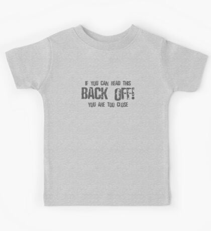 If You Can Read This Back Off! Kids Tee
