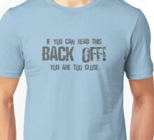 If You Can Read This Back Off! Unisex T-Shirt