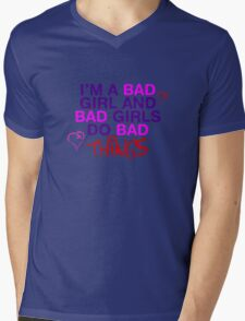 Im A Bad Girl And Bad Girls Do Bad Things Mens V-Neck T-Shirt
