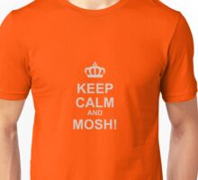 Keep Calm And Mosh! Unisex T-Shirt