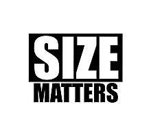 SIZE MATTERS Photographic Print