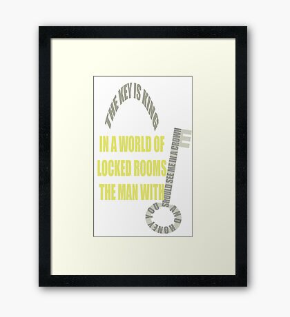 The man with the key is KING Framed Print